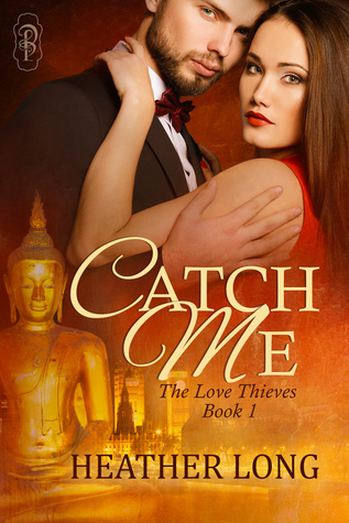 Catch Me: The Love Thieves(Love Thieves  1)