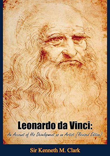 Leonardo da Vinci: An Account of His Development as an Artist [Revised Edition]