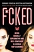 F*cked: Being Sexually Explorative and Self-Confident in a World That's Screwed