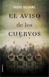 El aviso de los cuervos by Raquel Villaamil