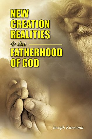 NEW CREATION REALITIES AND THE FATHERHOOD OF GOD: Righteousness