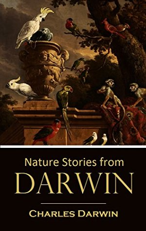 Nature Stories from Darwin (1912) (Linked Table of Contents)