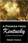 A Pioneer from Kentucky: An Idyl of the Raton Range (1898)