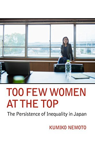 Too Few Women at the Top: The Persistence of Inequality in Japan (Cornell Studies in Political Economy)