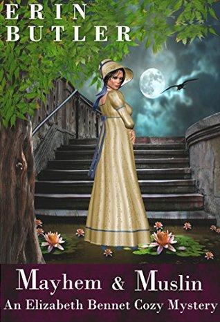 Mayhem & Muslin (Elizabeth Bennet Mystery #2)