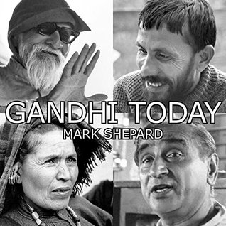 gandhi-today-a-report-on-india-s-gandhi-movement-and-its-experiments-in-nonviolence-and-small-scale-alternatives