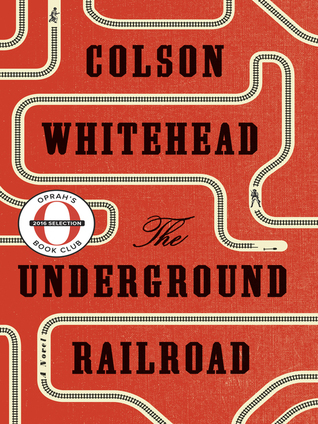 Image result for The underground railroad : a novel Colson Whitehead. : Whitehead, Colson,