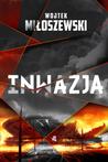 Inwazja by Wojtek Miłoszewski