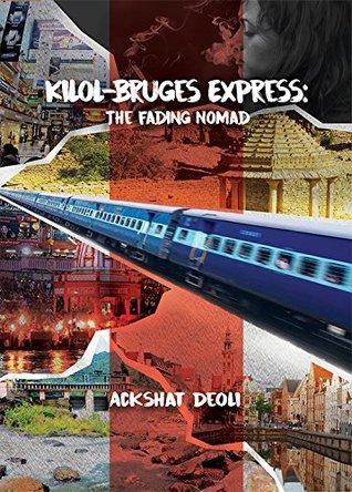 Kilol-Bruges Express: The Fading Nomad