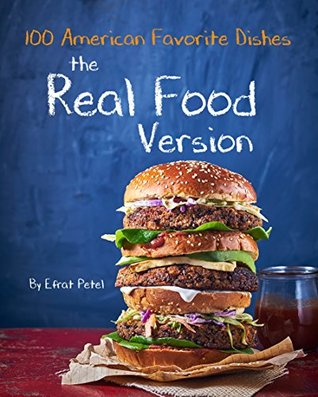 The real food version cookbook over 100 quick easy american 34977048 forumfinder Gallery