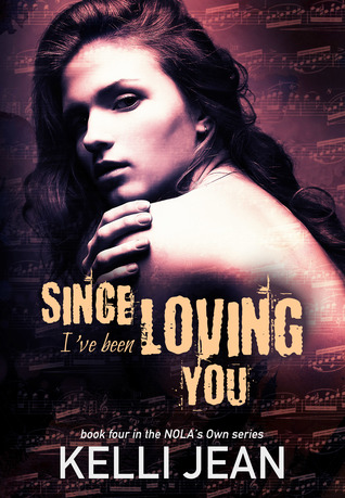 Since I've Been Loving You (NOLA's Own, #4)