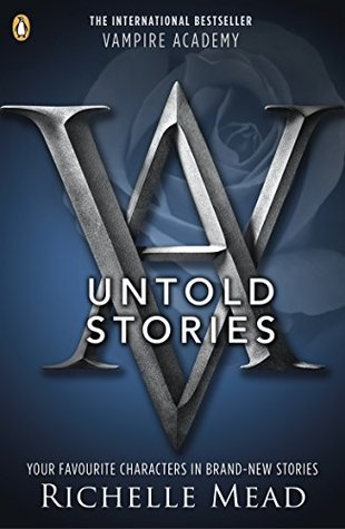 Vampire Academy: The Untold Stories