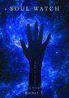 Soul Watch by Ember T.