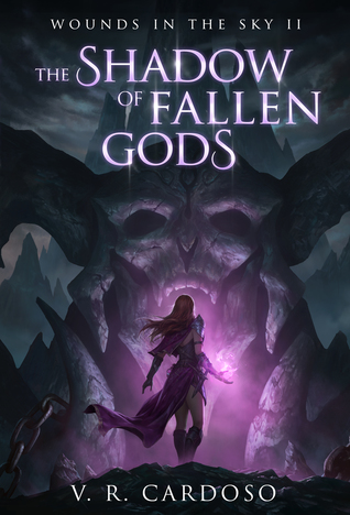 The Shadow of Fallen Gods (Wounds in the Sky, #2)