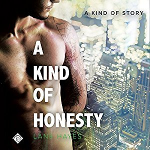 Audio Book Review: A Kind of Honesty (A Kind of Stories #3) by Lane Hayes (Author) & Seth Clayton (Narrator)