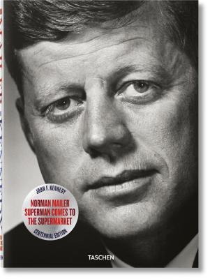 Norman Mailer: John F. Kennedy, Superman Comes to the Supermarket