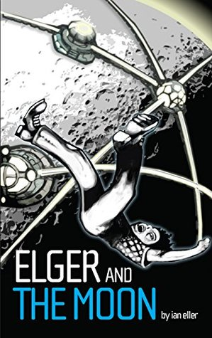 Elger and the Moon (The Chronicles of Elger Book 1)