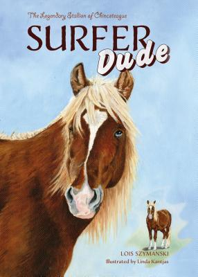 Surfer Dude: The Legendary Stallion of Chincoteague