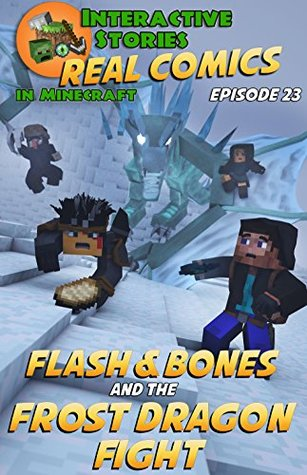Amazing Minecraft Comics: Flash and Bones and the Frost Dragon Fight: The Greatest Minecraft Comics for Kids (Real Comics in Minecraft - Flash and Bones Book 23)