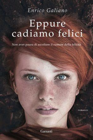 Eppure cadiamo felici by Enrico Galiano