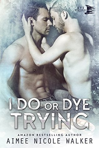 Curl Up and Dye Mysteries - Tome 4 : I Do, or Dye Trying de Aimee Nicole Walker 34992973
