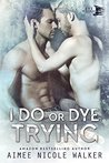 I Do, or Dye Trying (Curl Up and Dye Mysteries,#4)