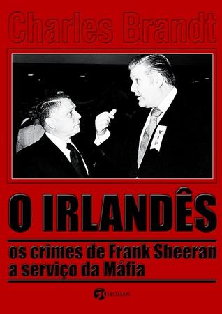 O Irlandês - Os Crimes de Frank Sheeran a serviço da Máfia