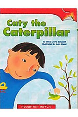 Houghton Mifflin Leveled Readers: Leveled Readers 6 Pack Below Level Grade 2 Unit 1 Selection 5 Book 5 - Caty the Caterpillar