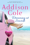 Dreaming at Seaside (Sweet with Heat: Seaside Summers, #2)