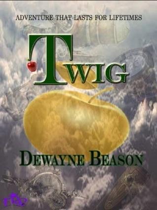 Twig by Dewayne Beason