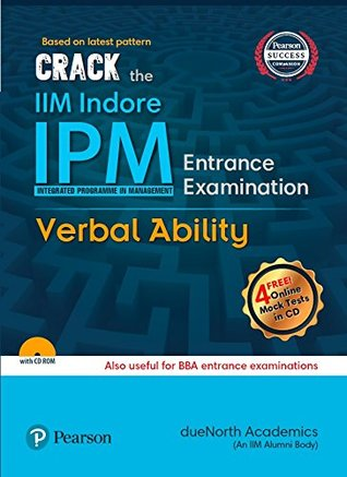 Crack the IIM Indore - IPM (Integrated Programme in Management) Entrance Examination - Verbal Ability: Also useful for BBA Entrance Examinations