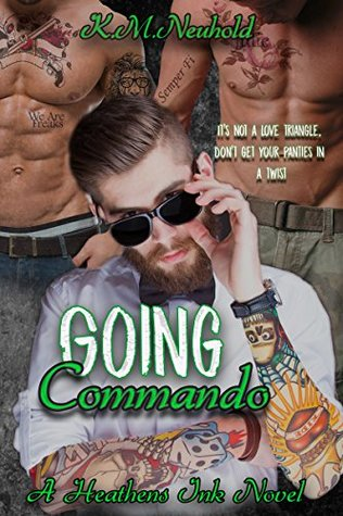 Duo Release Day Review:  Going Commando (Heathens Ink #2) by K.M. Neuhold
