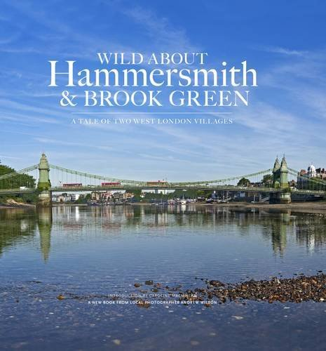 Wild About Hammersmith and Brook Green: The Tale of Two West London Villages