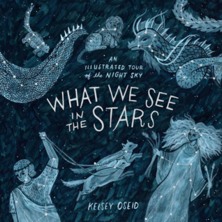 What We See in the Stars by Kelsey Oseid