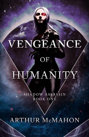 Vengeance of Humanity (Shadow Assassin #1)