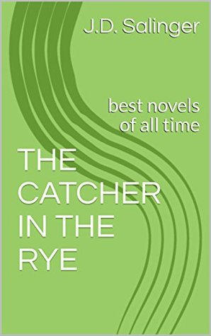 THE CATCHER IN THE RYE : best novels of all time