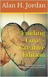 Finding Love - Creative Edition: (A story that may end differently every time it's read)
