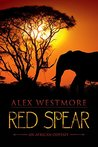 Red Spear: An African Odyssey