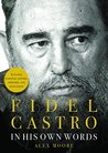 Fidel Castro: In His Own Words