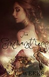 The Enchantress by R.L. Weeks
