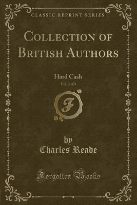 Collection of British Authors, Vol. 3 of 3: Hard Cash