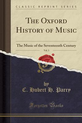 The Oxford History of Music, Vol. 3: The Music of the Seventeenth Century