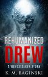 Rehumanized Drew: A Windstalker Story