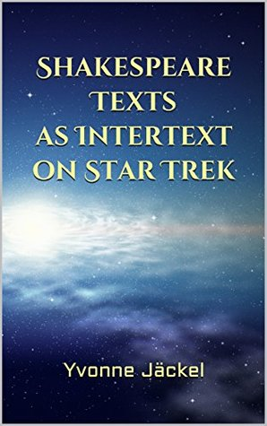Shakespeare Texts as Intertext on Star Trek