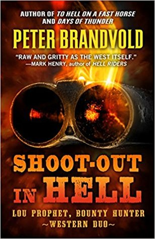 Shoot-Out in Hell: A Western Duo: Featuring Lou Prophet, Bounty Hunter