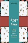 Hygge Home: Cozy, Danish Ideas for House Interiors
