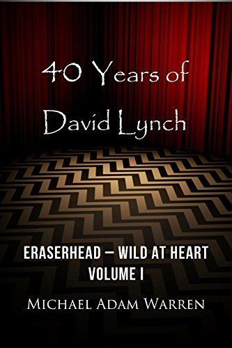 40 Years of David Lynch - Volume I: Eraserhead - Wild at Heart
