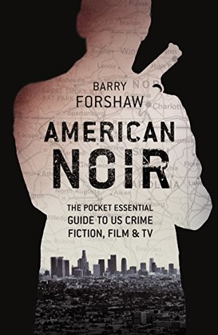American Noir: The Pocket Essential Guide to US Crime Fiction, Film and TV (Pocket Essential series)