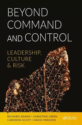 Beyond Command and Control: Leadership, Culture and Risk