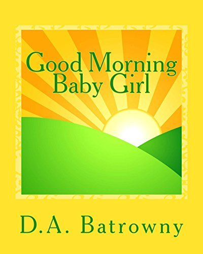 Good Morning Baby Girl (The Early Ed Series Book 1)